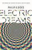 Philip K. Dick's Electric Dreams, Philip K. Dick