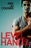 Level Hands, Amy Jo Cousins