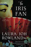 The Iris Fan A Novel of Feudal Japan, Laura Joh Rowland