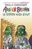 Amber Brown is Green With Envy, Paula Danziger