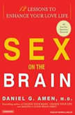 Sex on the Brain 12 Lessons to Enhance Your Love Life, Daniel G. Amen