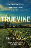 Truevine Two Brothers, a Kidnapping, and a Mother's Quest: A True Story of the Jim Crow South, Beth Macy