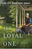 The Loyal One, Shelley Shepard Gray