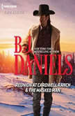 Reunion at Cardwell Ranch & The Masked Man, B.J. Daniels