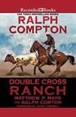 Ralph Compton Double Cross Ranch, Matthew P. Mayo