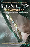 Fractures Extraordinary Tales from the Halo Canon, Troy Denning