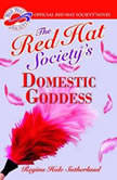 The Red Hat Societys Domestic Goddess, Regina Hale Sutherland