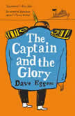 The Captain and the Glory An Entertainment, Dave Eggers
