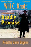 Deadly Promise, Will C. Knott