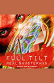 Full Tilt, Neal Shusterman