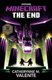 Minecraft: The End An Official Minecraft Novel, Catherynne M. Valente