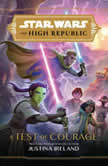 Star Wars The High Republic: A Test of Courage, Justina Ireland