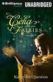 Celia and the Fairies, Karen McQuestion