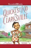 The Quickest Kid in Clarksville, Pat Zietlow Miller