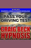 Pass Your Driving Test: Hypnosis Downloads, Craig Beck