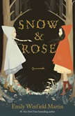 Snow & Rose, Emily Winfield Martin