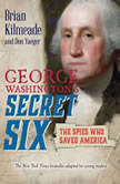 George Washington's Secret Six (Young Readers Adaptation), Brian Kilmeade