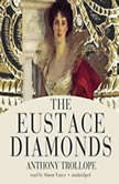 The Eustace Diamonds The Palliser Novels, Book 3, Anthony Trollope