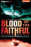 Blood of the Faithful, Michael Wallace