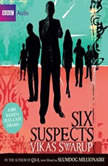 Six Suspects, Vikas Swarup