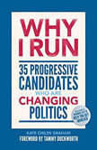 Why I Run 35 Progressive Candidates Who Are Changing Politics, Kate Childs Graham