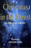 Christmas in the Forest, Edward Alan Kurtz