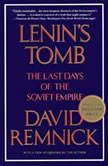 Lenin's Tomb The Last Days Of The Soviet Empire, David Remnick