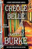 Creole Belle A Dave Robicheaux Novel, James Lee Burke