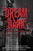 Dream Dark: A Beautiful Creatures Story - Booktrack Edition, Kami Garcia