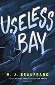 Useless Bay, M. J. Beaufrand