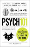 Psych 101 Psychology Facts, Basics, Statistics, Tests, and More!, Paul Kleinman