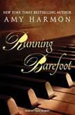 Running Barefoot, Amy Harmon