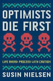 Optimists Die First, Susin Nielsen