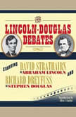 The Lincoln-Douglas Debates, Abraham Lincoln; Stephen Douglas