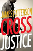 Cross Justice, James Patterson