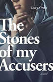 Stones of My Accusers, Tracy Groot