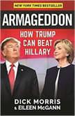 Armageddon How Trump Can Beat Hillary, Dick Morris