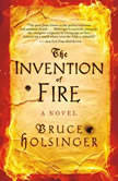 The Invention of Fire, Bruce Holsinger