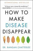 How to Make Disease Disappear, Rangan Chatterjee