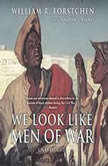 We Look Like Men of War, William R. Forstchen