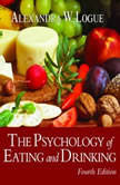 The Psychology of Eating and Drinking Fourth Edition, Alexandra W. Logue