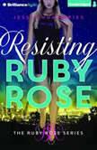 Resisting Ruby Rose, Jessie Humphries