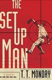 The Setup Man, T. T. Monday