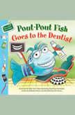 Pout-Pout Fish: Goes to the Dentist, Deborah Diesen