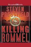 Killing Rommel, Steven Pressfield