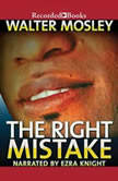The Right Mistake The Further Philosophical Investigations of Socrates Fortlow, Walter Mosley