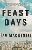Feast Days, Ian MacKenzie