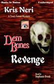 Dem Bones Revenge, Kris Neri