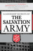 Leadership Secrets of the Salvation Army, Robert Watson