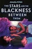 The Stars and the Blackness Between Them, Junauda Petrus